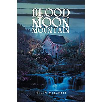 Blood Moon Mountain by Helen Mitchell - 9781640031425 Book