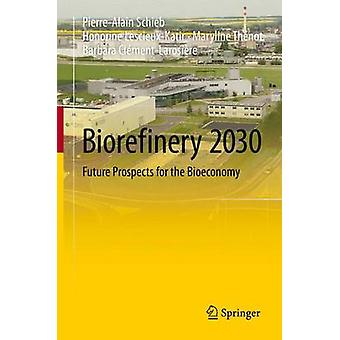 Bioraffinage 2030 - Future Prospects for the Bioeconomy door Pierre-Alain
