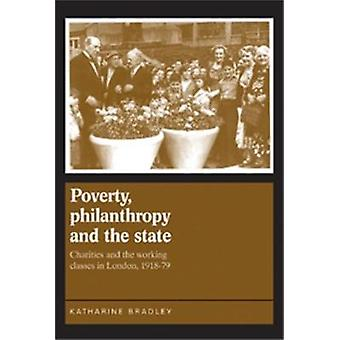 Poverty Philanthropy and the State Charities and the Working Classes in London 191879