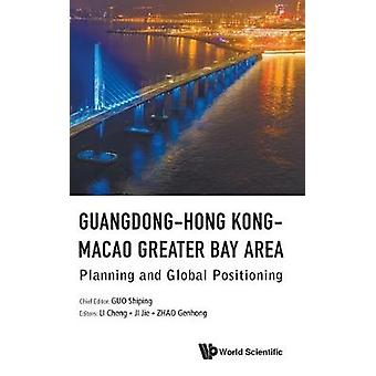 GuangdongHong KongMacao Greater Bay Area Planning And Global Positioning