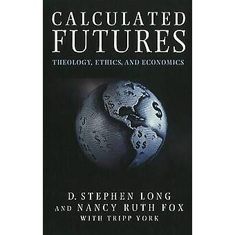 Calculated Futures by D. Stephen LongNancy Ruth Fox