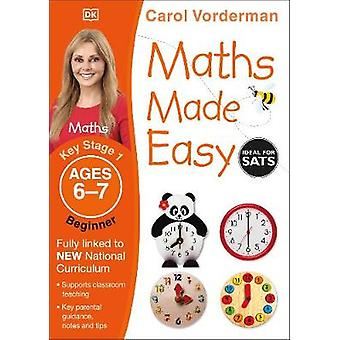 Maths Made Easy Beginner Ages 67 Key Stage 1 Supports the National Curriculum Maths Exercise Book Made Easy Workbooks