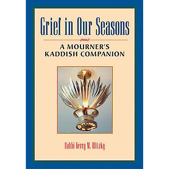 Grief in Our Seasons by Olitzky & Kerry M. Rabbi Kerry M. Olitzky