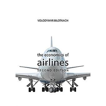 The Economics of Airlines SECOND EDITION by Volodymyr Singapore Institute of Technology Bilotkach