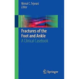 Frakturen des Fußes und des Knöchels von Bearbeitet von Nirmal C Tejwani