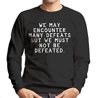 We Must Not Be Defeated Maya Angelou Quote Men's Sweatshirt