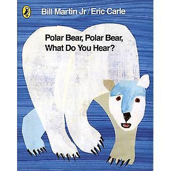 Polar Bear - Polar Bear - What Do You Hear? by Eric Carle - Bill Mart