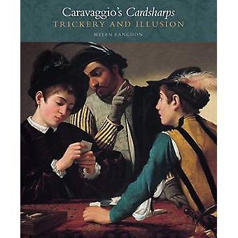 Caravaggios Cardsharps - knep och Illusion av Helen Langdon - 978