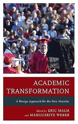 Academic Transformation - A Design Approach for the New Majority by Er