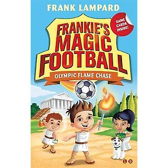 Olympic Flame Chase by Frank Lampard - 9781510201101 Book