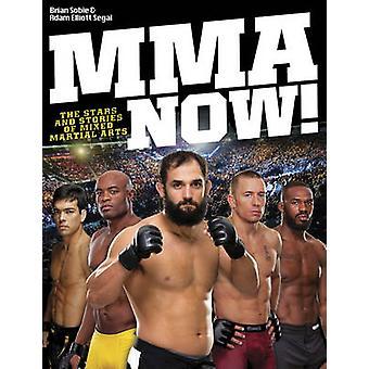 MMA nu! -De sterren en de verhalen van Mixed Martial Arts door Brian Sobie