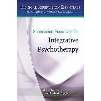 Toezicht Essentials voor integratieve psychotherapie door John C. Norcr