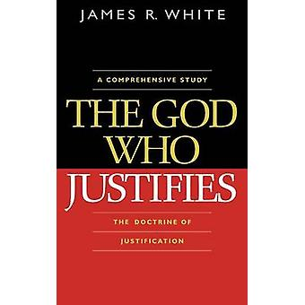 The God Who Justifies by James R White - 9780764204814 Book