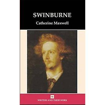 Swinburne (New edition) by Catherine Maxwell - 9780746309698 Book