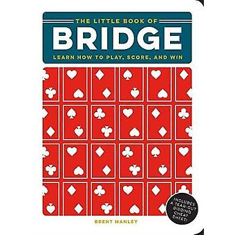 The Little Book of Bridge - Learn How to Play - Score - and Win by Bre