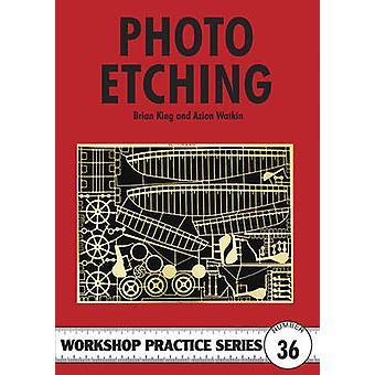 Photo Etching by Brian King - Azien Watkin - 9781854862372 Book
