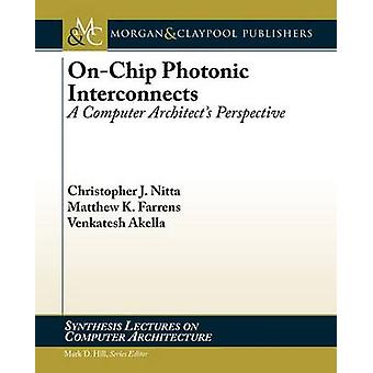 On-Chip Photonic Interconnects - A Computer Architect's Perspective by