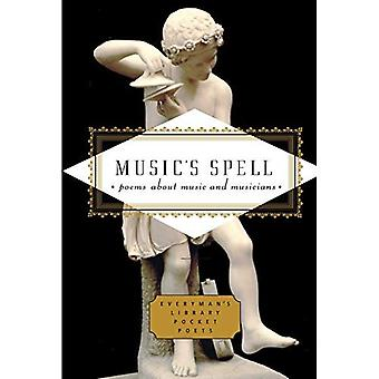 Music's Spell: Poems about Music and Musicians (Everyman's Library Pocket Poets)