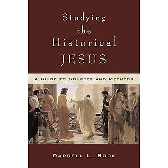 Bestuderen van de historische Jezus: A Guide to bronnen en methoden [Illustrated]