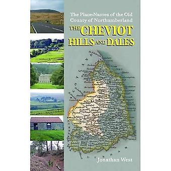 The Place-Names of the Old� County of Northumberland: The Cheviot Hills and Dales: No. 1