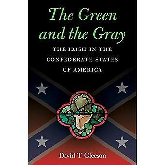 Die Green and the Gray: die Iren in den Konföderierten Staaten von Amerika (Bürgerkrieg Amerika)