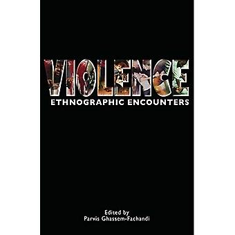 Violence: Ethnographic Encounters (Encounters Experience and Anthropological Knowledge)