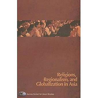 Religions, Regionalism, and Globalization in Asia