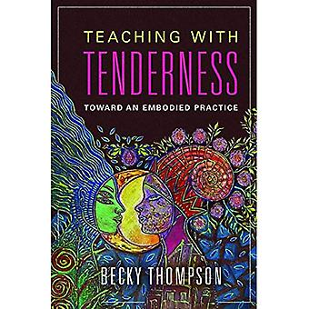 Teaching with Tenderness: Toward an Embodied Practice� (Transformations: Womanist studies)