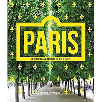 باريس: تجول مستوحاة من خلال مدينة الأضواء