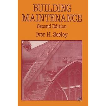 Building Maintenance by Seeley & Ivor H.