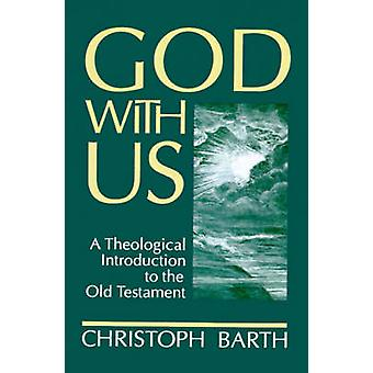 God with Us A Theological Introduction to the Old Testament by Barth & Christoph