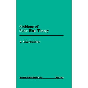 Problems of Point Blast Theory by Korobeinikov & V.P.