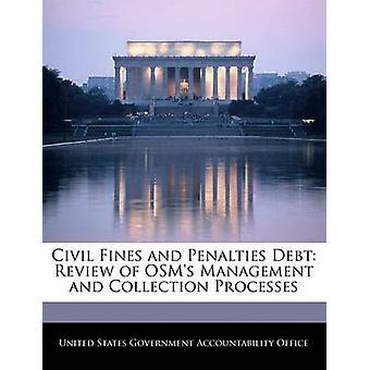 Zivile Bußgelder und Strafen Schulden Überprüfung der OSMs Leitung und Sammlung Prozesse durch Vereinigte Staaten Regierungsverantwortlichkeit