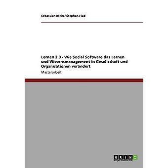 Logiciel Social lernen 2.0 Wie das Lernen und Wissensmanagement dans Gesellschaft und Organisationen verndert par Klein & Sébastien