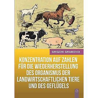 Die di Konzentration auf Zahlen fr Wiederherstellung des Organismus der landwirtschaftlichen Tiere und des Geflgels di Grabovoi & Grigori