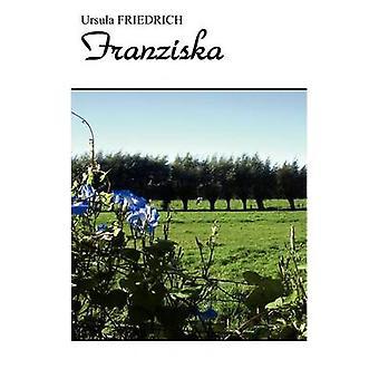 Franziska par Friedrich & Ursula