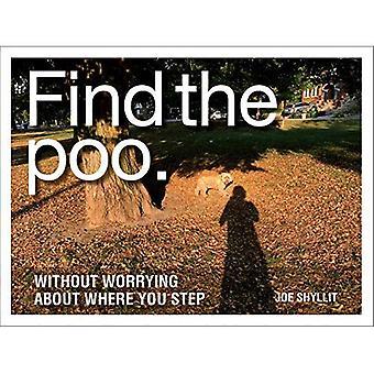 Trouver le petit caca: sans se soucier où vous marchez