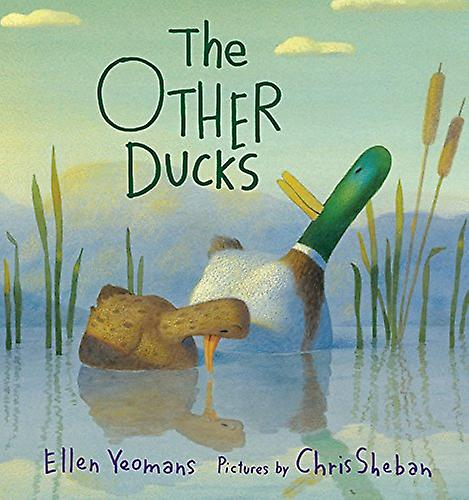 The Other Ducks by Ellen Yeomans - 9781626725027 Book