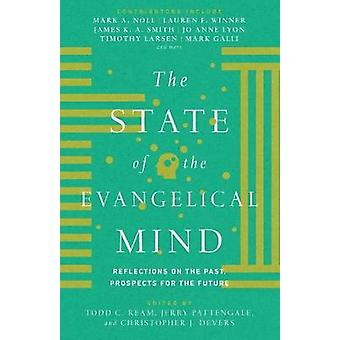The State of the Evangelical Mind - Reflections on the Past - Prospect