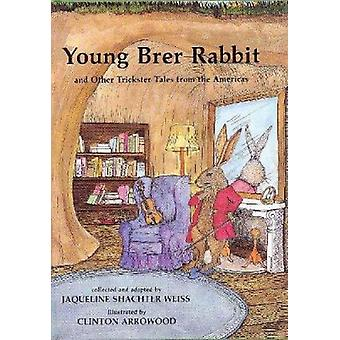 Young Brer Rabbit and Other Trickster Tales from the Americas by Jaqu