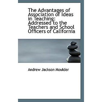 The Advantages of Association of Ideas in Teaching - Addressed to the