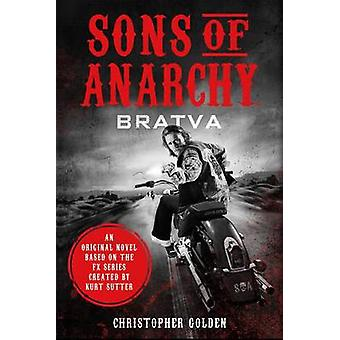 Sons of Anarchy - Bratva by Christopher Golden - Kurt Sutter - Kurt Su