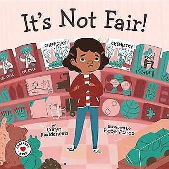 It's Not Fair! - A Book about Having Enough by It's Not Fair! - A Book