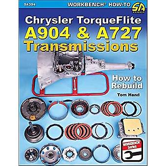 Chrysler Torqueflite A904 and A727 Transmissions - How to Rebuild by T