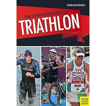 The Complete Book of Triathlon Training - The Encyclopedia of Triathlo