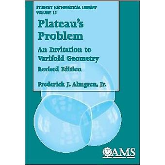 Plateau's Problem - An Invitation to Varifold Geometry by Frederick J.