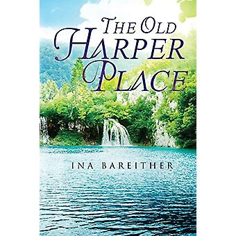 The Old Harper place by Ina Bareither - 9781784653996 Book