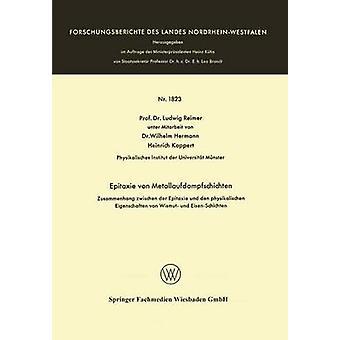 Epitaxie von Metallaufdampfschichten Zusammenhang Zwischen der Epitaxie und den physikalischen Eigenschaften von Wismut und EisenSchichten av Reimer & Ludwig