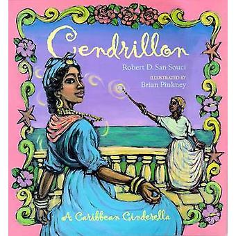 Cendrillon - A Caribbean Cinderella by Robert D San Souci - Brian Pink