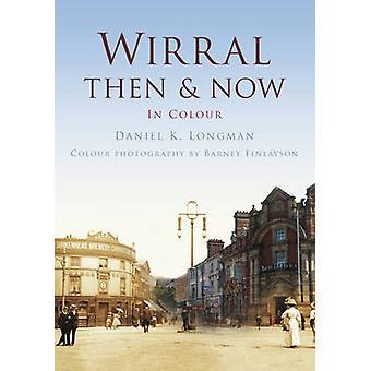 Wirral dann & jetzt durch Daniel K. Longman - 9780750963732 Buch